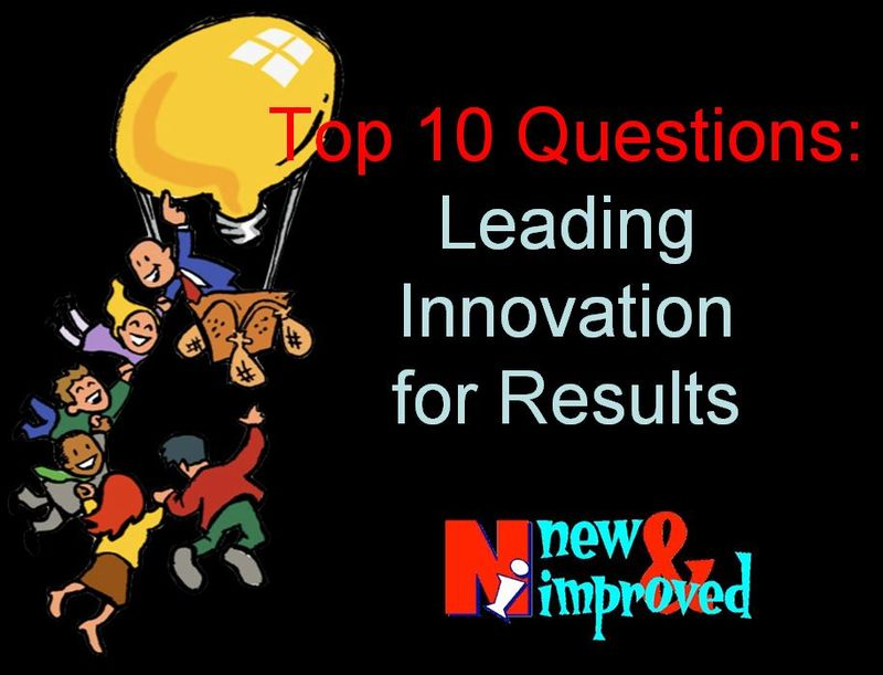 Top 10 Questions - Leading Innovation for Results